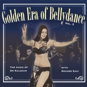 Golden Era of Bellydance Vol. 3 : The Music of Om Kalsoum - with Souher Zaki